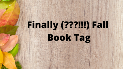 Finally (___!!!) Fall Book Tag.png